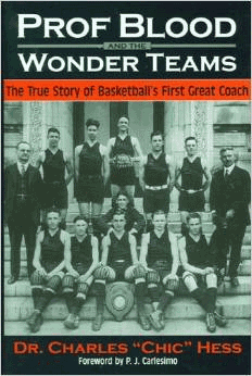 Prof Blood and the Wonder Teams: The True Story of Basketball's First Great Coach
