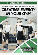Frank Allocco: Competitive Drill Progressions for Creating Energy in Your Gym